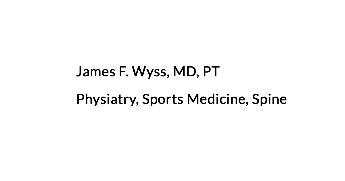 James F. Wyss, MD, PT - Uniondale